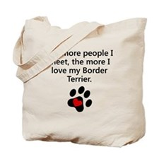 The More I Love My Border Terrier Tote Bag
