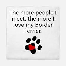 The More I Love My Border Terrier Queen Duvet