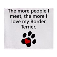 The More I Love My Border Terrier Throw Blanket