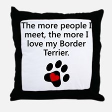 The More I Love My Border Terrier Throw Pillow