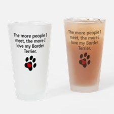 The More I Love My Border Terrier Drinking Glass