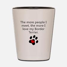 The More I Love My Border Terrier Shot Glass