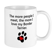 The More I Love My Border Terrier Mugs