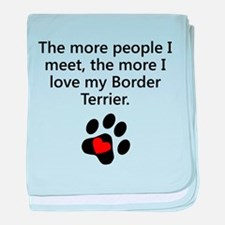 The More I Love My Border Terrier baby blanket