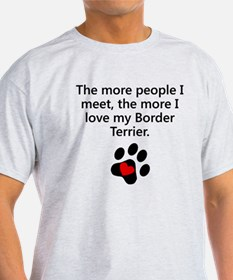 The More I Love My Border Terrier T-Shirt