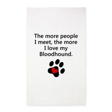 The More I Love My Bloodhound 3'x5' Area Rug