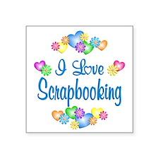 "I Love Scrapbooking Square Sticker 3"" x 3"""