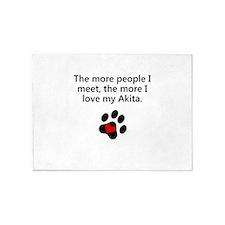 The More I Love My Akita 5'x7'Area Rug