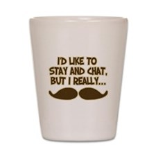 Funny Mustache Humor Shot Glass