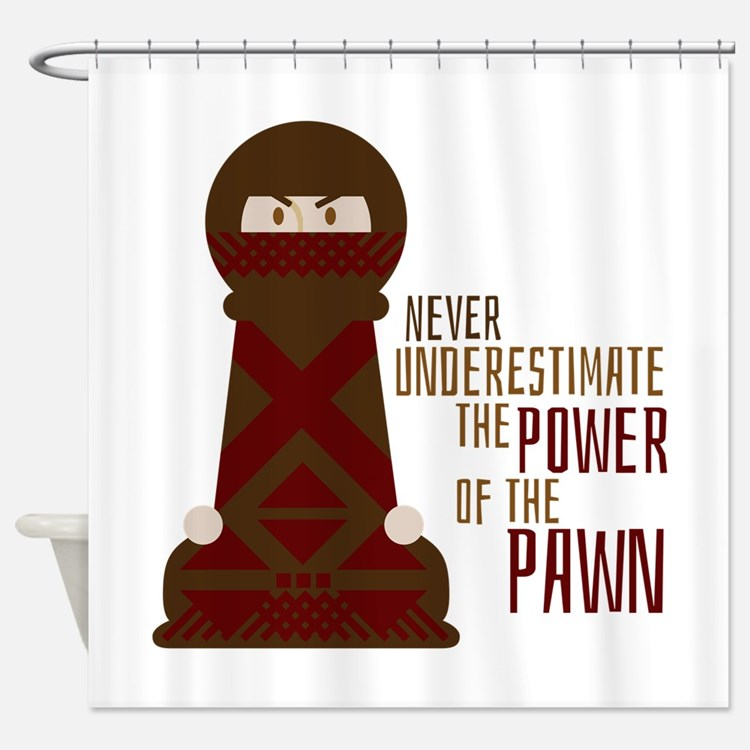 Power Of Pawn Shower Curtain