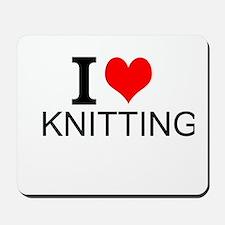 I Love Knitting Mousepad
