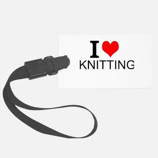 I Love Knitting Luggage Tag