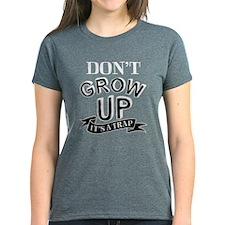 Don't Grow Up, It's A Trap Women's Dark T-Shirt