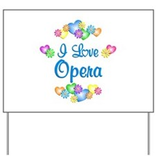 I Love Opera Yard Sign