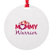 Mommy Warrior Ornament