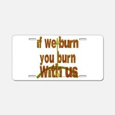 I We Burn Small Arrow Aluminum License Plate