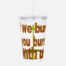 I We Burn Small Arrow Acrylic Double-wall Tumbler