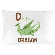 D Is For Dragon Pillow Case
