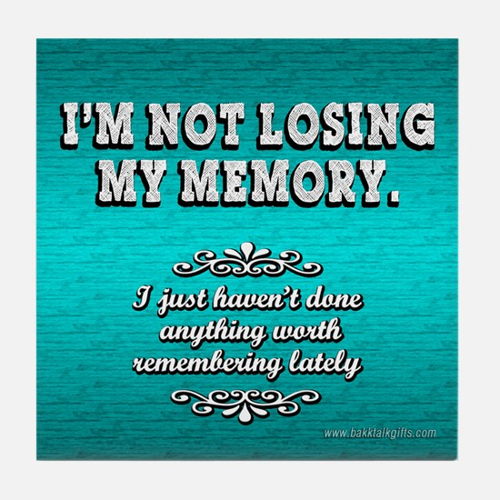 Memory Loss... Tile Coaster