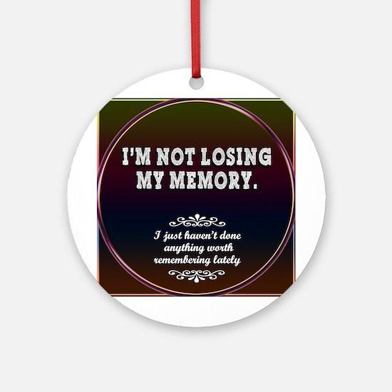 Memory Loss... Ornament (Round)