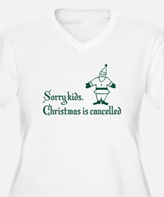 Christmas is cancelled Plus Size T-Shirt