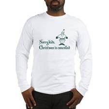 Christmas is cancelled Long Sleeve T-Shirt