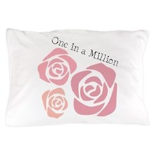 One In A Million Pillow Case