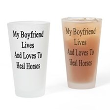 My Boyfriend Lives And Loves To Hea Drinking Glass