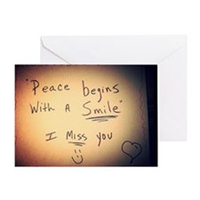 Peace begins with a smile I miss you Greeting Card