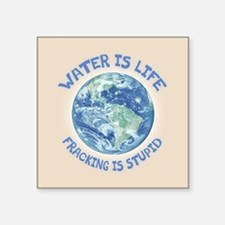 "Water Is Life Square Sticker 3"" x 3"""