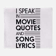I Speak in Movie Quotes and Song Lyrics Throw Blan