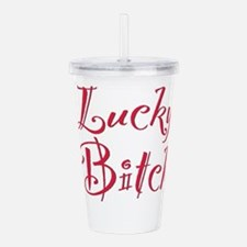 Lucky Bitch Acrylic Double-wall Tumbler