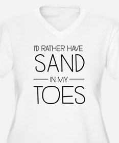 I'd Rather Have Sand In My Toes Plus Size T-Shirt
