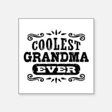 "Coolest Grandma Ever Square Sticker 3"" x 3"""