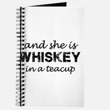 and she is WHISKEY in a teacup Journal