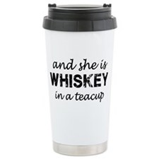 and she is WHISKEY in a teacup Travel Mug