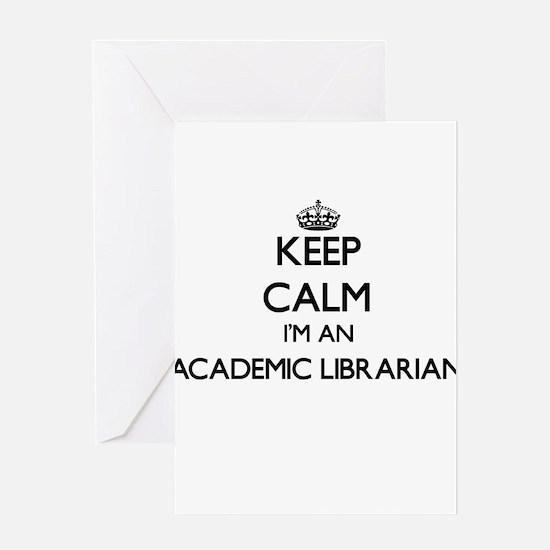 Keep calm I'm an Academic Librarian Greeting Cards