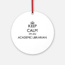 Keep calm I'm an Academic Librari Ornament (Round)