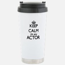 Keep calm I'm an Actor Travel Mug