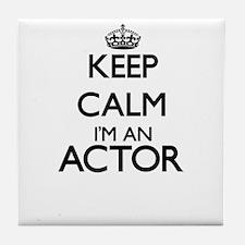 Keep calm I'm an Actor Tile Coaster