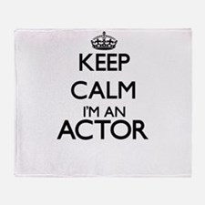 Keep calm I'm an Actor Throw Blanket