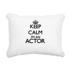 Keep calm I'm an Actor Rectangular Canvas Pillow