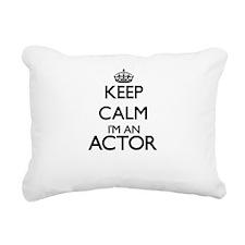 Keep calm I'm an Actor Rectangular Canvas Pillow