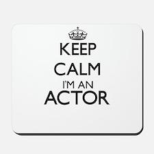 Keep calm I'm an Actor Mousepad