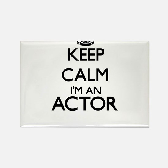 Keep calm I'm an Actor Magnets