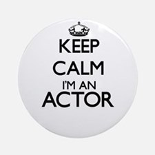 Keep calm I'm an Actor Ornament (Round)