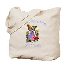 Make Friends Not War Tote Bag