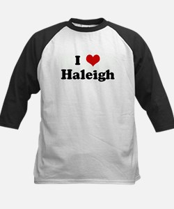 I Love Haleigh Tee