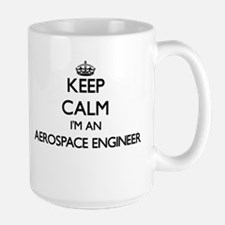 Keep calm I'm an Aerospace Engineer Mugs