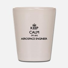 Keep calm I'm an Aerospace Engineer Shot Glass
